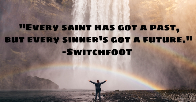 Every Saint Switchfoot Quote