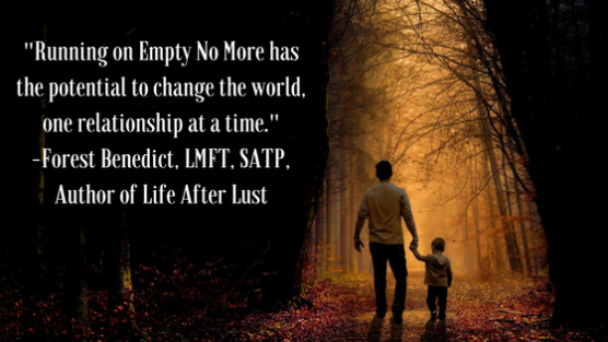 Running on Empty No More has the potential to change the world, one relationship at a time.