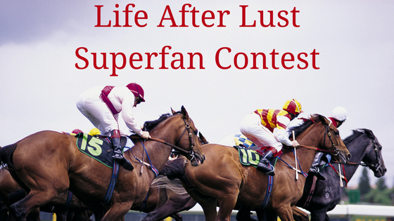 Life After Lust Superfan Contest