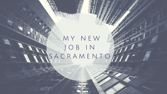 my New job in sacramento