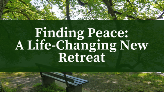Finding Peace_A Life-Changing New Retreat
