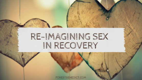 Re-Imagining Sex in recovery
